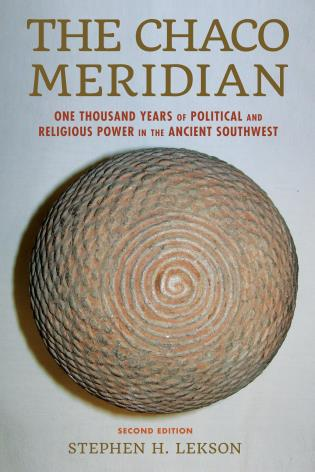 Cover image for the book The Chaco Meridian: One Thousand Years of Political and Religious Power in the Ancient Southwest, Second Edition
