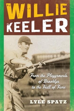 Cover image for the book Willie Keeler: From the Playgrounds of Brooklyn to the Hall of Fame