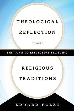 Cover image for the book Theological Reflection across Religious Traditions: The Turn to Reflective Believing