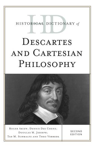 Cover image for the book Historical Dictionary of Descartes and Cartesian Philosophy, Second Edition