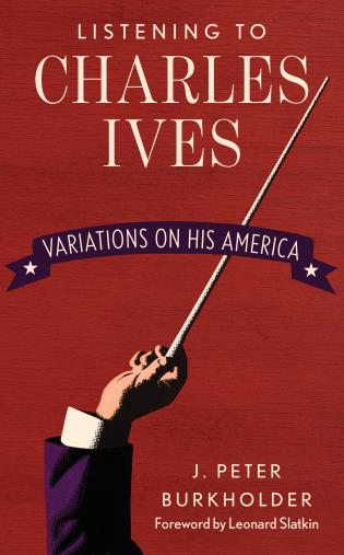 Cover image for the book Listening to Charles Ives: Variations on His America