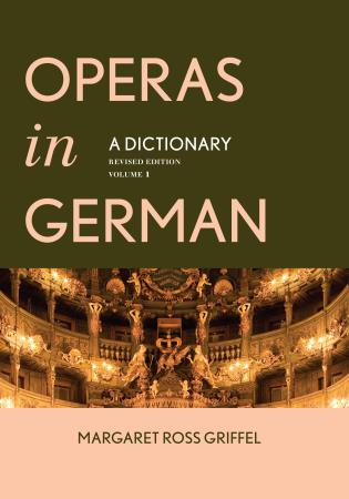 Cover image for the book Operas in German: A Dictionary, Volumes 1 and 2, Revised Edition