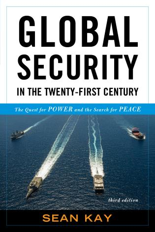 Cover image for the book Global Security in the Twenty-First Century: The Quest for Power and the Search for Peace, Third Edition