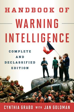 Cover image for the book Handbook of Warning Intelligence, Complete and Declassified Edition