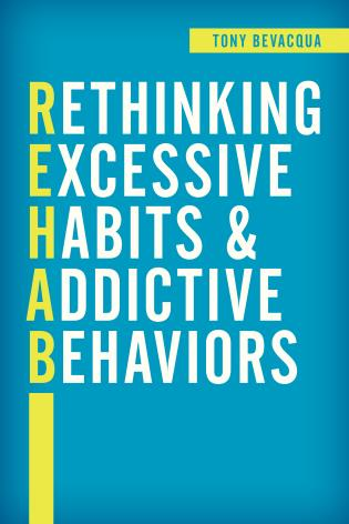 Cover image for the book Rethinking Excessive Habits and Addictive Behaviors