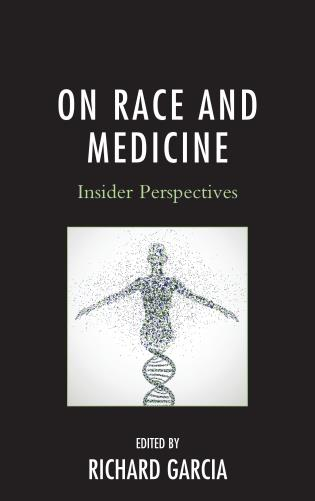 Cover image for the book On Race and Medicine: Insider Perspectives
