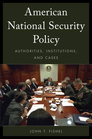 Cover image for the book American National Security Policy: Authorities, Institutions, and Cases