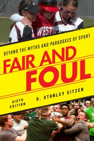 Cover image for the book Fair and Foul: Beyond the Myths and Paradoxes of Sport, Sixth Edition