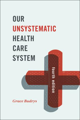 Cover image for the book Our Unsystematic Health Care System, Fourth Edition