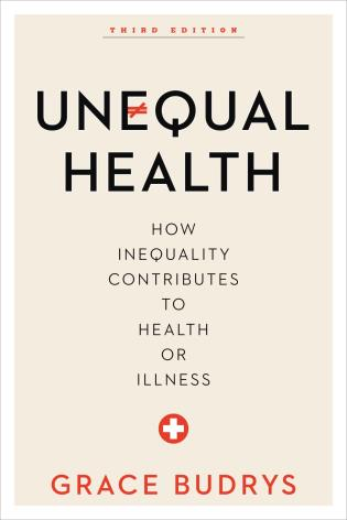 Cover image for the book Unequal Health: How Inequality Contributes to Health or Illness, Third Edition