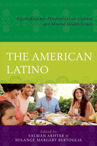 Cover image for the book The American Latino: Psychodynamic Perspectives on Culture and Mental Health Issues