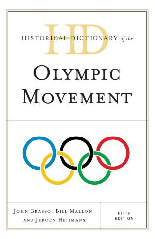 Cover image for the book Historical Dictionary of the Olympic Movement, Fifth Edition