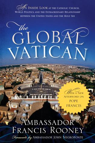 Cover image for the book The Global Vatican: An Inside Look at the Catholic Church, World Politics, and the Extraordinary Relationship between the United States and the Holy See, with a New Afterword on Pope Francis