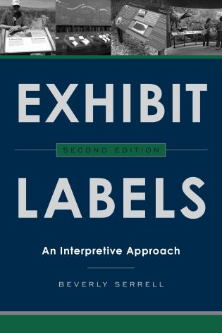 Cover image for the book Exhibit Labels: An Interpretive Approach, Second Edition