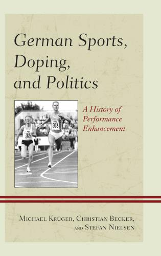 Cover image for the book German Sports, Doping, and Politics: A History of Performance Enhancement