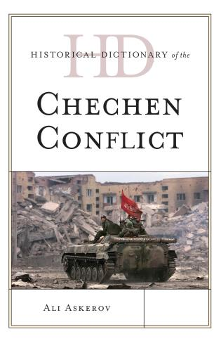 Cover image for the book Historical Dictionary of the Chechen Conflict