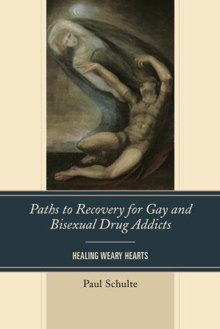 Cover image for the book Paths to Recovery for Gay and Bisexual Drug Addicts: Healing Weary Hearts