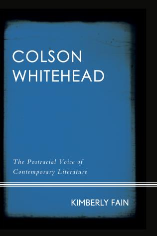 Cover image for the book Colson Whitehead: The Postracial Voice of Contemporary Literature