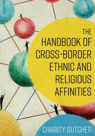 Cover image for the book The Handbook of Cross-Border Ethnic and Religious Affinities