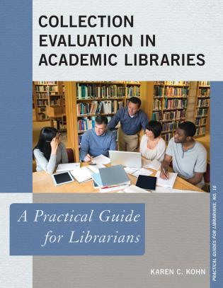 Cover image for the book Collection Evaluation in Academic Libraries: A Practical Guide for Librarians