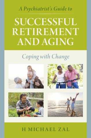 Cover image for the book A Psychiatrist's Guide to Successful Retirement and Aging: Coping with Change