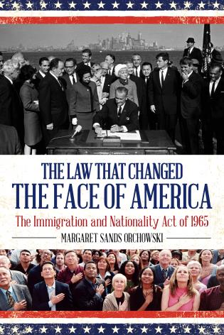 Cover image for the book The Law that Changed the Face of America: The Immigration and Nationality Act of 1965