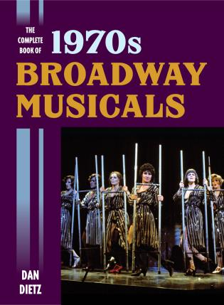 Cover image for the book The Complete Book of 1970s Broadway Musicals