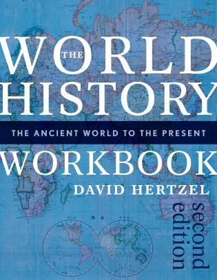 Cover image for the book The World History Workbook: The Ancient World to the Present, Second Edition