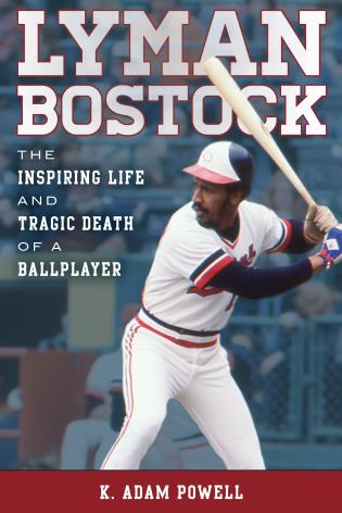 Cover image for the book Lyman Bostock: The Inspiring Life and Tragic Death of a Ballplayer
