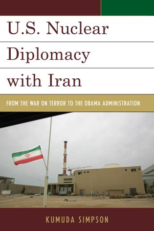 Cover image for the book U.S. Nuclear Diplomacy with Iran: From the War on Terror to the Obama Administration