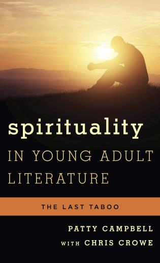 Cover image for the book Spirituality in Young Adult Literature: The Last Taboo