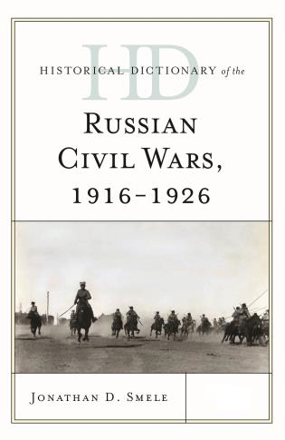 Cover image for the book Historical Dictionary of the Russian Civil Wars, 1916-1926, 2 Volumes