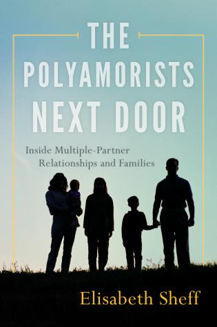 Cover image for the book The Polyamorists Next Door: Inside Multiple-Partner Relationships and Families