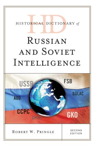 Cover image for the book Historical Dictionary of Russian and Soviet Intelligence, Second Edition