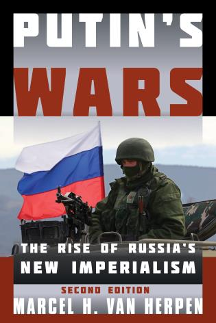 Cover image for the book Putin's Wars: The Rise of Russia's New Imperialism, Second Edition