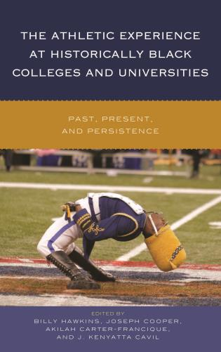 Cover image for the book The Athletic Experience at Historically Black Colleges and Universities: Past, Present, and Persistence