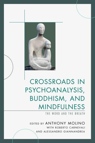 Cover image for the book Crossroads in Psychoanalysis, Buddhism, and Mindfulness: The Word and the Breath