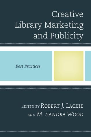 Cover image for the book Creative Library Marketing and Publicity: Best Practices