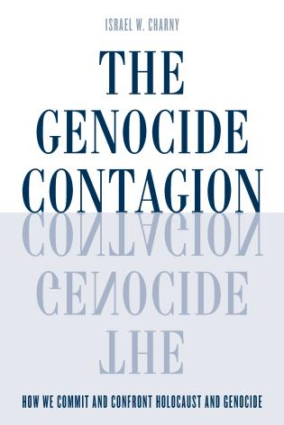 Cover image for the book The Genocide Contagion: How We Commit and Confront Holocaust and Genocide