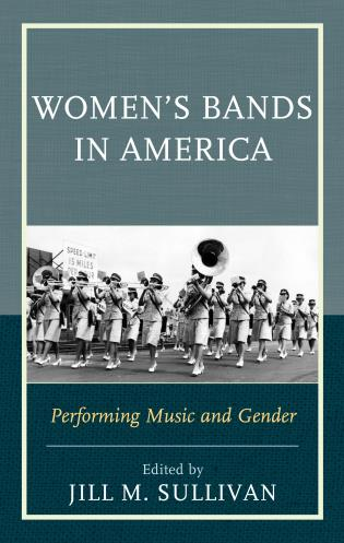 Cover image for the book Women's Bands in America: Performing Music and Gender