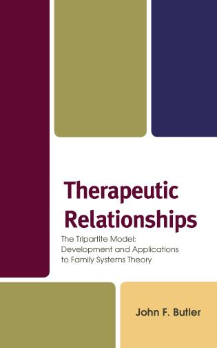 Cover image for the book Therapeutic Relationships: The Tripartite Model: Development and Applications to Family Systems Theory