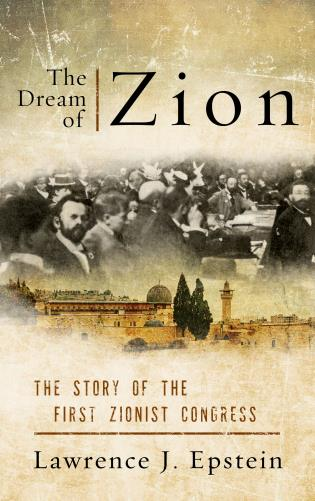 Cover image for the book The Dream of Zion: The Story of the First Zionist Congress