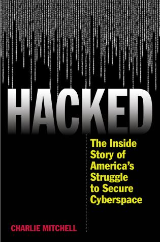 Cover image for the book Hacked: The Inside Story of America's Struggle to Secure Cyberspace