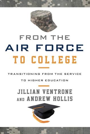 Cover image for the book From the Air Force to College: Transitioning from the Service to Higher Education