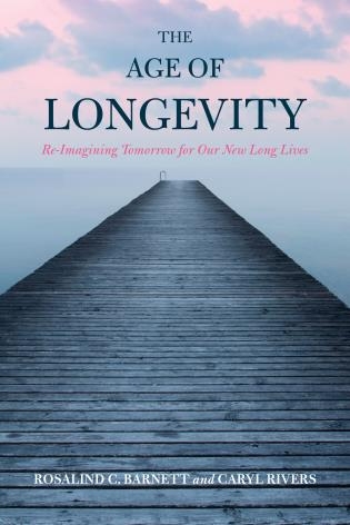 Cover image for the book The Age of Longevity: Re-Imagining Tomorrow for Our New Long Lives
