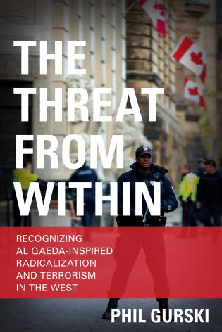 Cover image for the book The Threat From Within: Recognizing Al Qaeda-Inspired Radicalization and Terrorism in the West