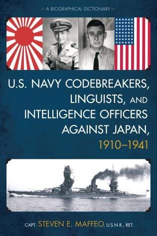 Cover image for the book U.S. Navy Codebreakers, Linguists, and Intelligence Officers against Japan, 1910-1941: A Biographical Dictionary
