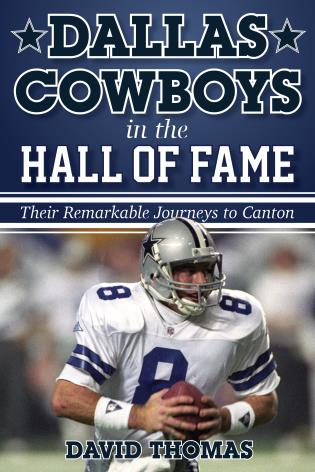 Cover image for the book Dallas Cowboys in the Hall of Fame: Their Remarkable Journeys to Canton