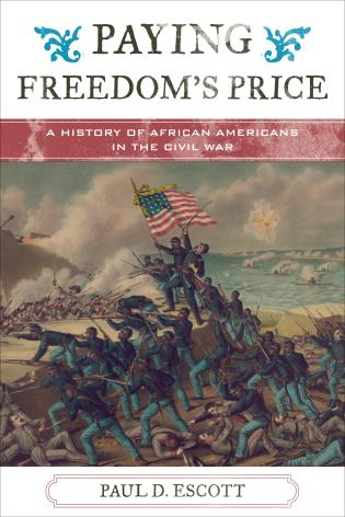 Cover image for the book Paying Freedom's Price: A History of African Americans in the Civil War