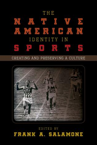 Cover image for the book The Native American Identity in Sports: Creating and Preserving a Culture